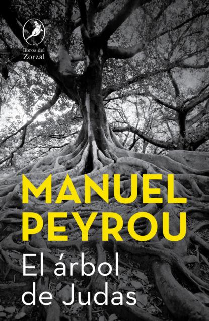 Manuel Peyrou El árbol de Judas manuel peyrou el hijo rechazado