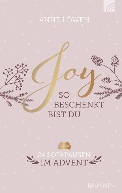 Anne Löwen JOY - So beschenkt bist du sara lövestam so wie du bist