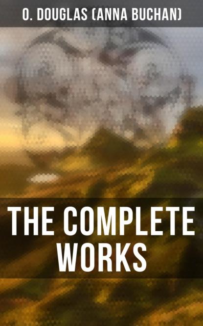 Фото - O. Douglas (Anna Buchan) The Complete Works o douglas the setons historical novel