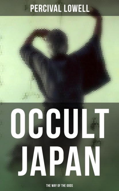 Percival Lowell Occult Japan: The Way of the Gods недорого