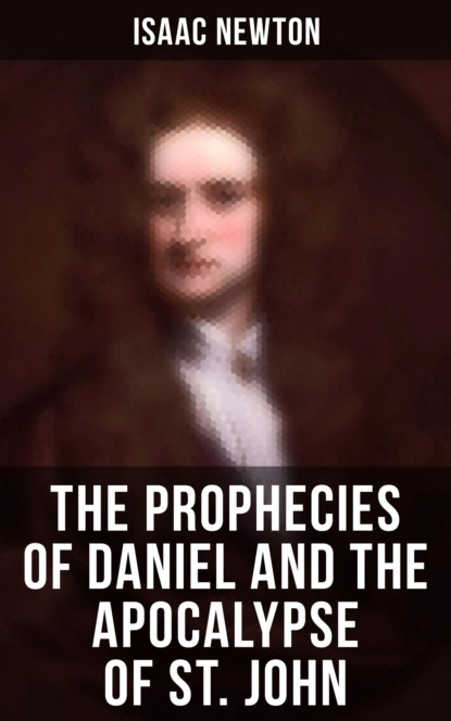 the krystals of kharg Isaac Newton The Prophecies of Daniel and the Apocalypse of St. John