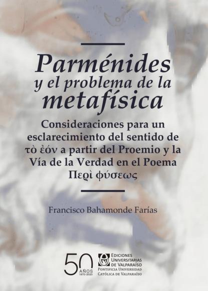 Фото - Francisco Bahamonde Farías Parménides y el problema de la metafísica j m santón el país del sin sentido
