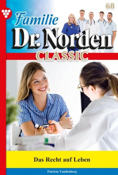 Familie Dr. Norden Classic 68 – Arztroman