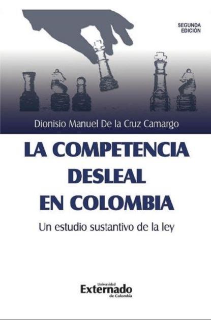 dionisio solis la comparsa de repente Dionisio Manuel de la Cruz Camargo La competencia desleal en Colombia, un estudio sustantivo de la Ley