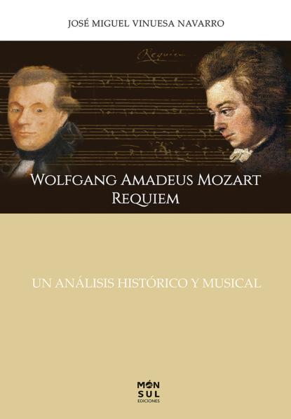 José Miguel Vinuesa Navarro Wolfgang Amadeus Mozart requiem karl barth wolfgang amadeus mozart