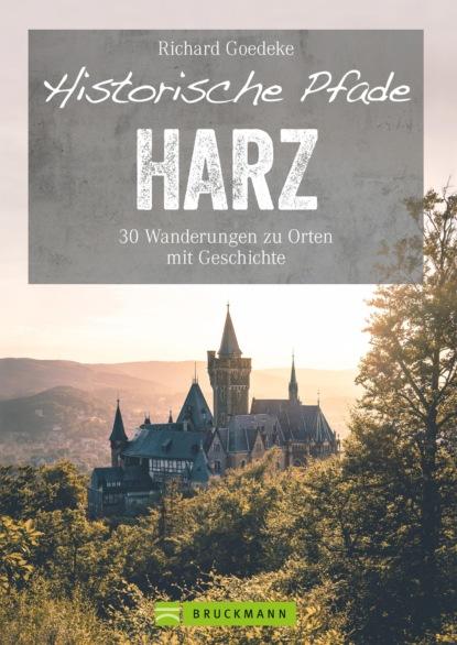 Фото - Richard Goedeke Historische Pfade Harz stephanie linnhe durch und durch dämonisch inc