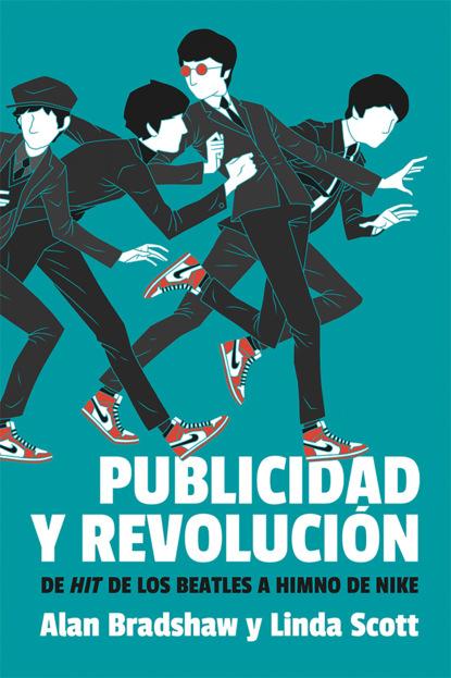 Linda Scott Publicidad y revolución linda scott publicidad y revolución