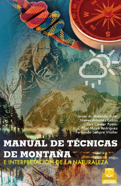 Fernando Lampre Vitaller Manual de técnicas de montaña e interpretación de la naturaleza (Bicolor) fernando lampre vitaller manual de técnicas de montaña e interpretación de la naturaleza bicolor