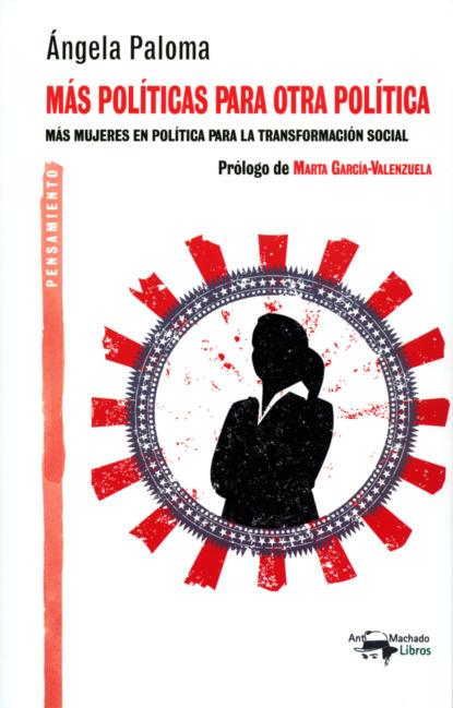 Ángela Paloma Martín Fernández Más políticas para otra política gabriela vargas g violencia política contra las mujeres el precio de la paridad en méxico