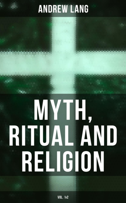 Myth, Ritual and Religion (Vol. 1&2)