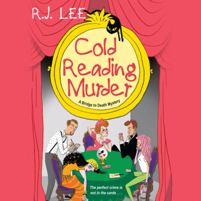 R.J. Lee Cold Reading Murder - A Bridge to Death Mystery, Book 3 (Unabridged) a brush with death a susie mahl mystery