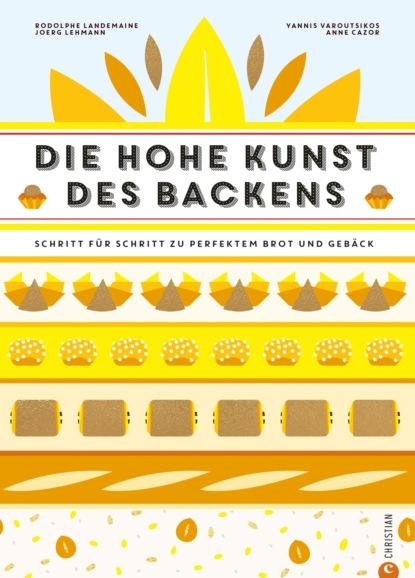 Rodolphe Landemaine Backbuch: Die hohe Kunst des Backens. Das Standardwerk der französischen Backkunst mit 100 Rezepten wolfgang matz die kunst des ehebruchs