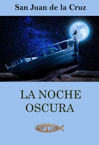 Фото - San Juan de la Cruz La noche oscura joan margarit un mal poema ensucia el mundo