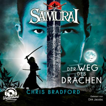 Chris Bradford Der Weg des Drachen - Samurai, Band 3 (ungekürzt) недорого