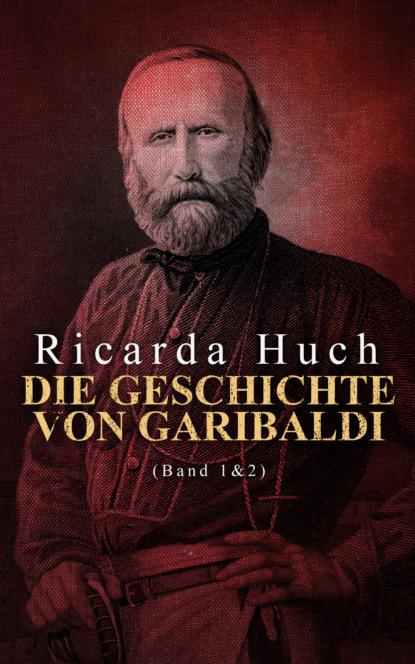 Die Geschichte von Garibaldi (Band 1&2)