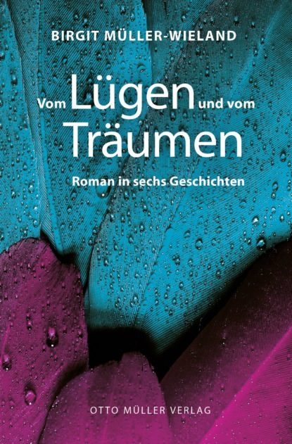 Birgit Müller-Wieland Vom Lügen und vom Träumen titus müller vom glück zu leben
