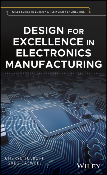 Design for Excellence in Electronics Manufacturing