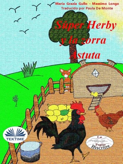 Фото - Massimo Longo E Maria Grazia Gullo Super Herby Y La Zorra Astuta massimo longo e maria grazia gullo malabù dan bebiri yang mempesonakan
