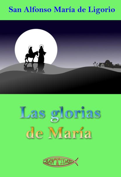 Фото - San Alfonso María de Ligorio Las glorias de María maría teresa uriarte castañeda historia y arte de la baja california