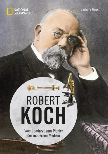 Barbara Rusch Robert Koch cholera