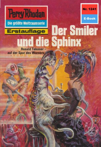 Perry Rhodan 1241: Der Smiler und die Sphinx