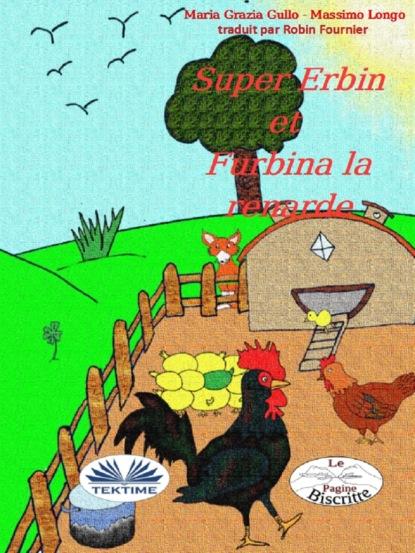 Massimo Longo E Maria Grazia Gullo Super-Erbin Et Furbina La Renarde фото