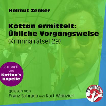 Фото - Helmut Zenker Übliche Vorgangsweise - Kottan ermittelt - Kriminalrätseln, Folge 29 (Ungekürzt) helmut zenker mord in schönbrunn kottan ermittelt kriminalrätseln folge 9 ungekürzt