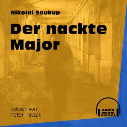Фото - Nikolai Soukup Der nackte Major (Ungekürzt) nikolai soukup das siebte pferd ungekürzt