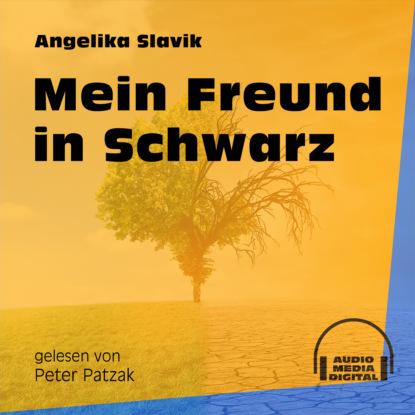 Фото - Angelika Slavik Mein Freund in Schwarz (Ungekürzt) george klein elvis mein bester freund