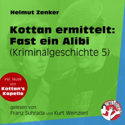 Helmut Zenker Fast ein Alibi - Kottan ermittelt - Kriminalgeschichten, Folge 5 (Ungekürzt) helmut zenker kottan ermittelt wien mitte ungekürzt