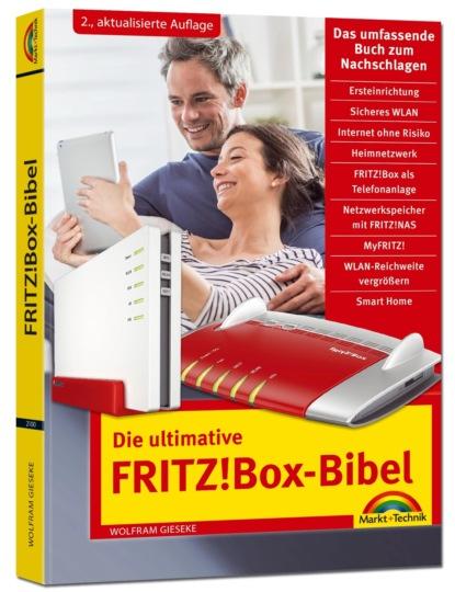 Фото - Wolfram Gieseke Die ultimative FRITZ!Box Bibel - Das Praxisbuch 2. aktualisierte Auflage - mit vielen Insider Tipps und Tricks - komplett in Farbe wolfram porr ottmar hitzfeld