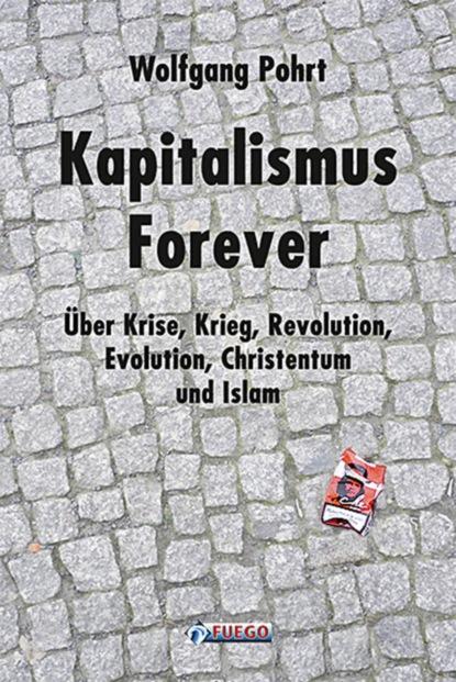 Wolfgang Pohrt Kapitalismus Forever wolfgang kessler die kunst den kapitalismus zu verändern