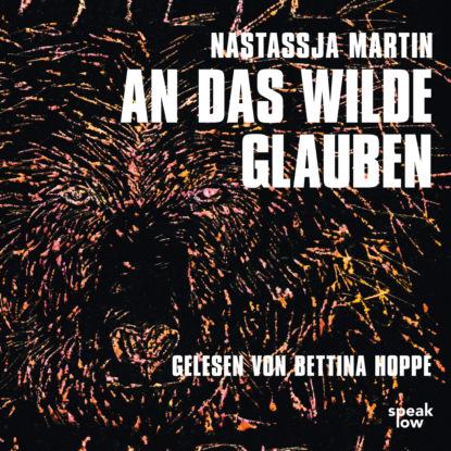 Фото - Nastassja Martin An das Wilde glauben (Ungekürzte Lesung) ann petry country place ungekürzte lesung
