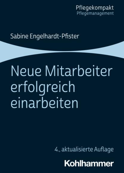 Sabine Engelhardt Neue Mitarbeiter erfolgreich einarbeiten недорого