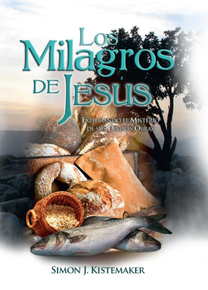 Фото - Simon J. Kistemaker Los Milagros de Jesús jesús torices tapia el ocaso de los verdugos