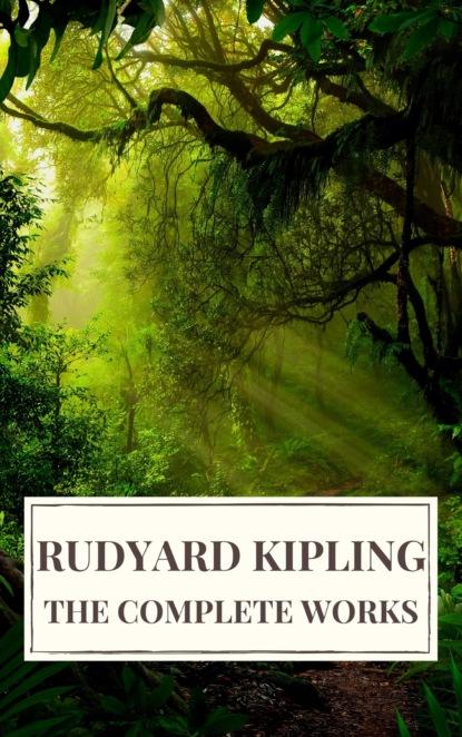 Rudyard Kipling : The Complete  Novels and Stories