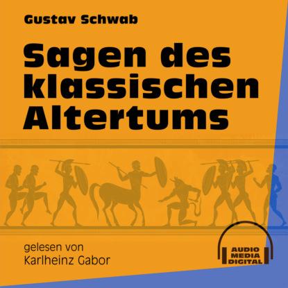 Фото - Gustav Schwab Sagen des klassischen Altertums (Ungekürzt) eduard meyer geschichte des altertums band 3