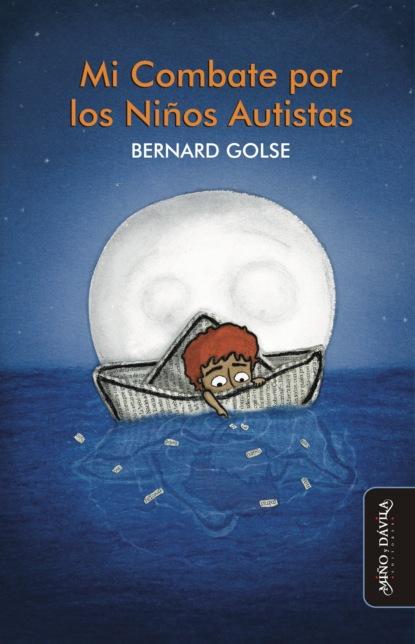 Bernard Golse Mi Combate por los Niños Autistas alberto olmos cuando vips era la mejor librería de la ciudad