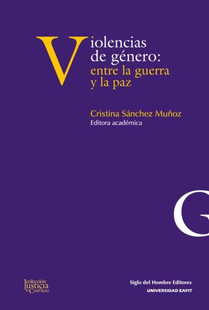 Gloria María Gallego García Violencias de género: entre la guerra y la paz nicky persico la danza de las sombras