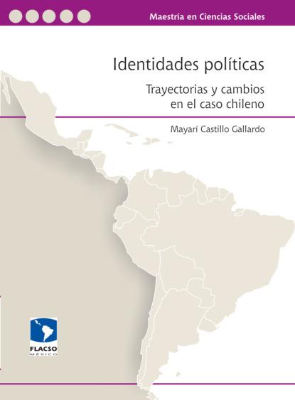 Mayarí Castillo Gallardo Identidades políticas недорого