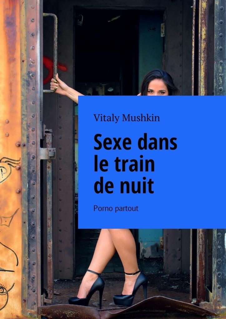 Sexe dans letrain denuit. Porno partout