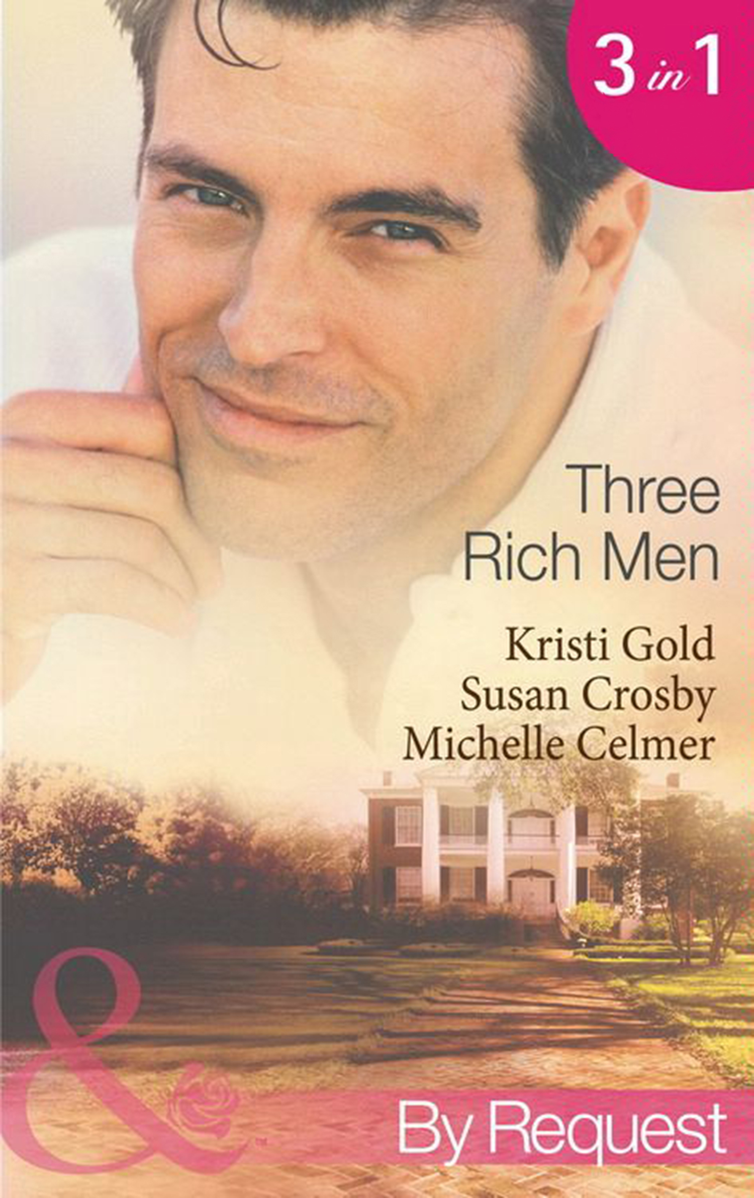 Three Rich Men: House of Midnight Fantasies \/ Forced to the Altar \/ The Millionaire\'s Pregnant Mistress