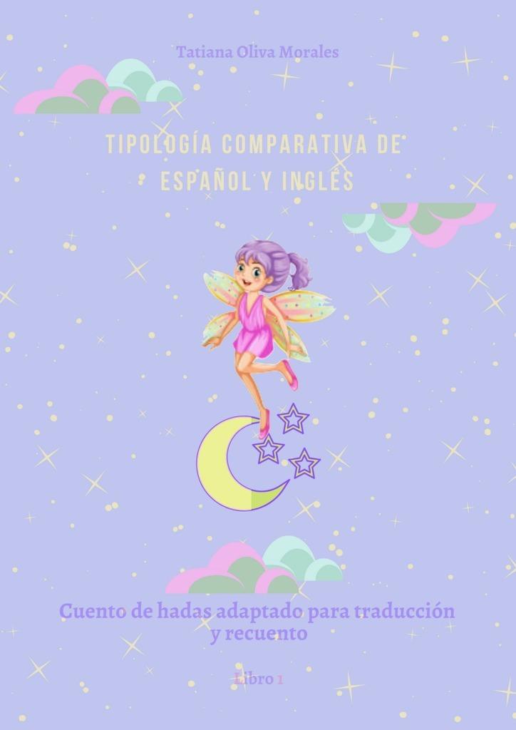 Tipología comparativa de español y inglés. Cuento de hadas adaptado para traducción y recuento. Libro1