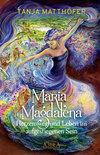 Maria Magdalena - Herzensweg und Leben im aufgestiegenen Sein