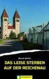 Das leise Sterben auf der Reichenau