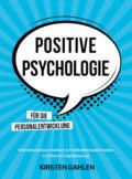 POSITIVE  PSYCHOLOGIE FÜR DIE PERSONALENTWICKLUNG