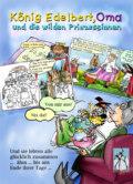 König Edelbert, Oma und die wilden Prinzessinnen
