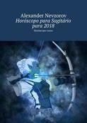 Horóscopo para Sagitário para2018. Horóscopo russo