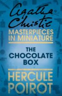 The Chocolate Box: A Hercule Poirot Short Story