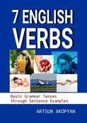 7English Verbs. Basic Grammar Tenses through Sentence Examples